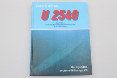 U 2540 - Der legendäre U-Boottyp von Eckard Wetzel
