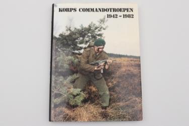 Korps Commandotroepen 1942-1982 - Maalderink, Schulten, Kasperink-Taekema